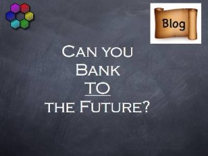 Can you bank to the future?