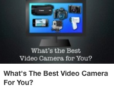 CD Whats the best video camera for you